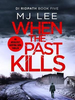 When The Past Kills (MJ Lee)