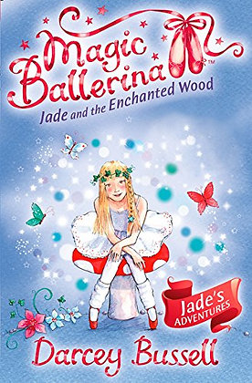 Magic Ballerina: Jade and the Enchanted Wood