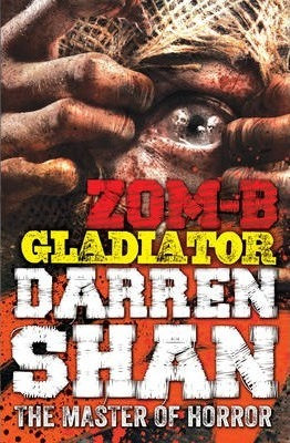 Zom-B Gladiator (Darren Shan)