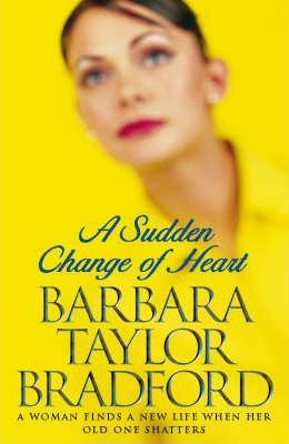 A Sudden Change Of Heart (Barbara Taylor Bradford)