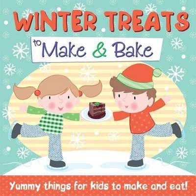 Winter Treats To Make and Bake