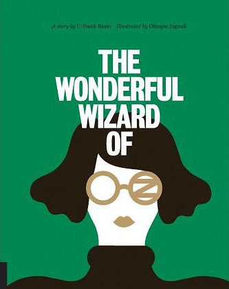 Classics Re-Imagined: The Wonderful Wizard of Oz
