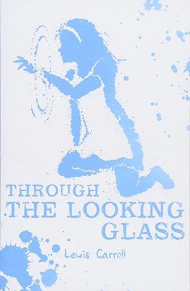 Alice Through the Looking Glass (Scholastic Classics)