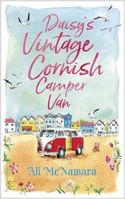 Daisy's Vintage Cornish Camper Van (Ali McNamara)