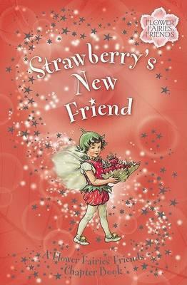 Flower Fairies Friends: Strawbery's New Friend
