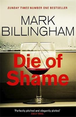 Die Of Shame (Mark Billingham)