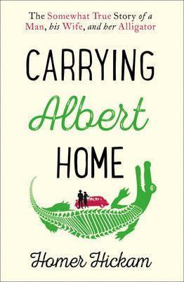 Carrying Albert Home (Homer Hickam)
