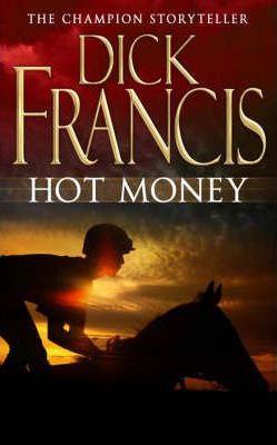 Hot Money (Dick Francis)