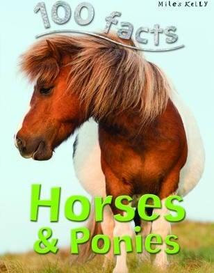 Horses and Ponies (100 Facts)