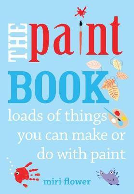 The Paint Book...loads of things you can make or do with a paint