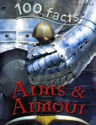 Arms and Armour (100 Facts)