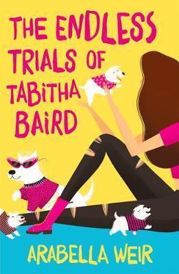 The Endless Trials Of Tabitha Baird (Arabella Weir)