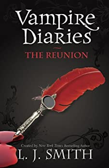 The Vampire Diaries: The Reunion (L J Smith)