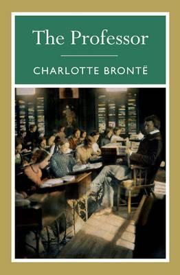 The Professor (Charlotte Bronte)