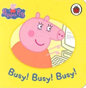 Busy! Busy! Busy! (A Peppa Pig Board Book)
