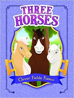 Clover Fields Fiasco (Three Horses)
