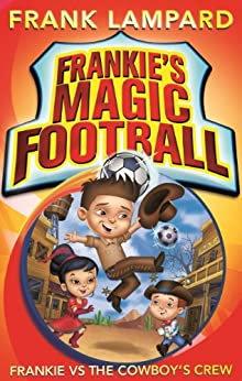 Frankie's Magic Football: Frankie Vs The Cowboy Crew