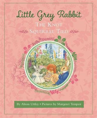 Little Grey Rabbit: The Knot Squirrel Tied (Hardback)