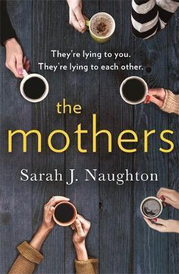 The Mothers (Sarah J Naughton)