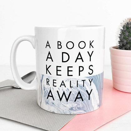 A Book A Day Keeps Reality Away - Mug