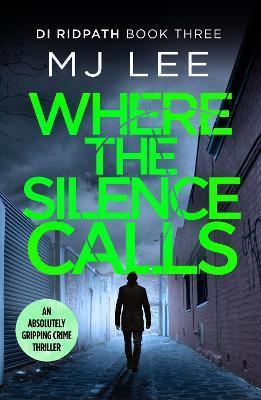 Where The Silence Calls (M J Lee)