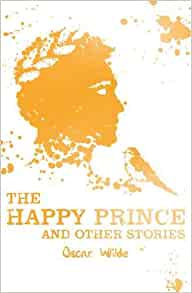 The Happy Prince and Other Stories (Scholastic Classics)