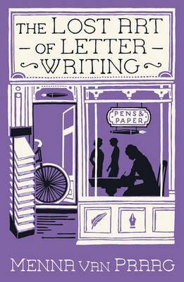 The Lost Art Of Letter Writing (Menna Van Praag)