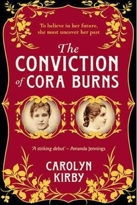 The Conviction Of Cora Burns (Carolyn Kirby)