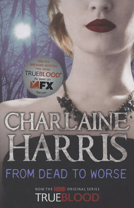 Sookie Stackhouse Series: From Dead To Worse (Charlaine Harris)
