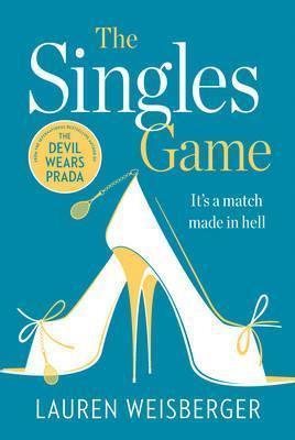 The Singles Game (Lauren Weisberger)