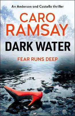 Dark Water (Caro Ramsay)