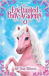 Enchanted Pony Academy: All That Glitters