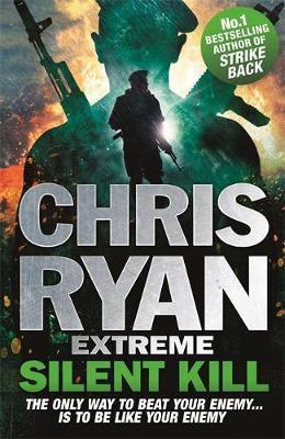 Chris Ryan Extreme: Silent Kill (Chris Ryan)