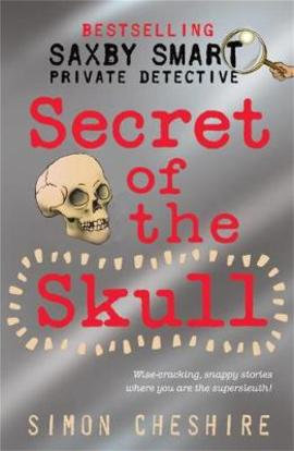 Secret of the Skull (Saxby Smart - Schoolboy Detective)