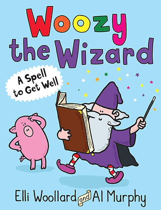 Woozy Wizard: A Spell To Get Well!