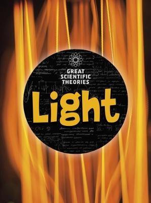 Great Scientific Theories: Light (Hardback)