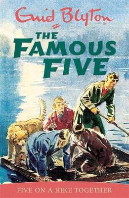 The Famous Five: Five Go On A Hike Together