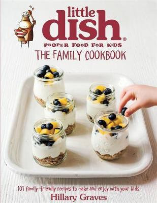 Little Dish: The Family Cookbook