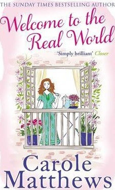 Welcome To The Real World (Carole Matthews)