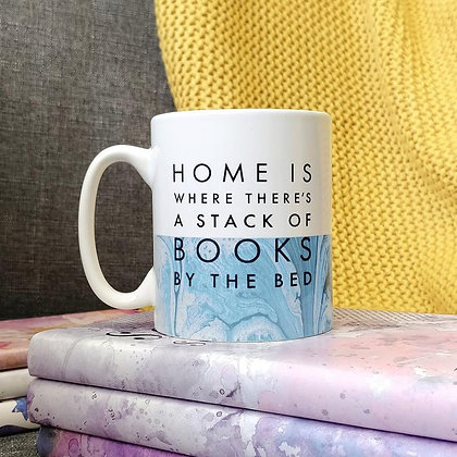 Home Is Where There's A Stack Of Books By The Bed - Mug