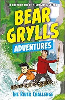 The River Challenge (Bear Grylls Adventures)