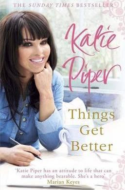 Katie Piper: Things Get Better