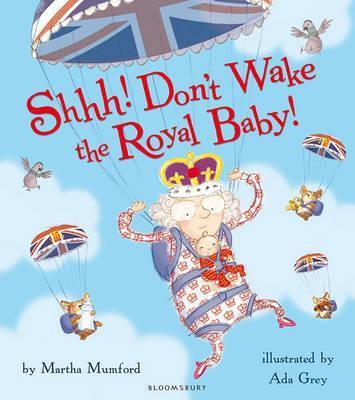 Shhh! Don't Wake The Royal Baby!