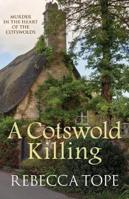A Cotswold Killing (Rebecca Tope)