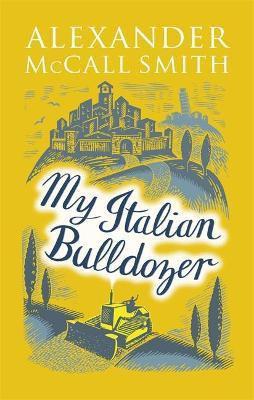 My Italian Bulldozer (Alexander McCall Smith)