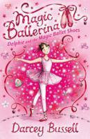 Magic Ballerina: Delphie and the Magic Ballet Shoes