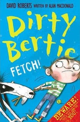 Dirty Bertie: Fetch!