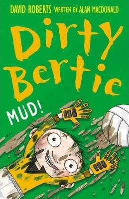 Dirty Bertie: Mud!