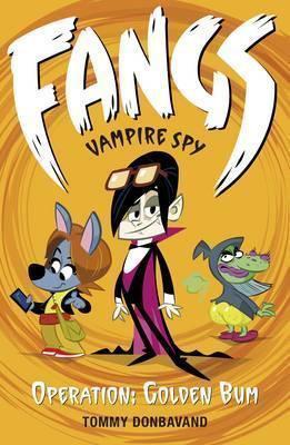 Fangs Vampire Spy: Operation Golden Bum