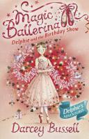 Magic Ballerina: Delphie and the Birthday Show